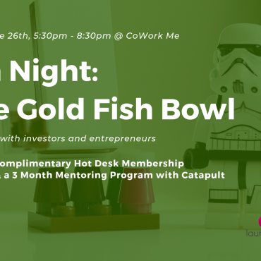 In The Gold Fish Bowl – Pitch Competition & Networking on June 26th